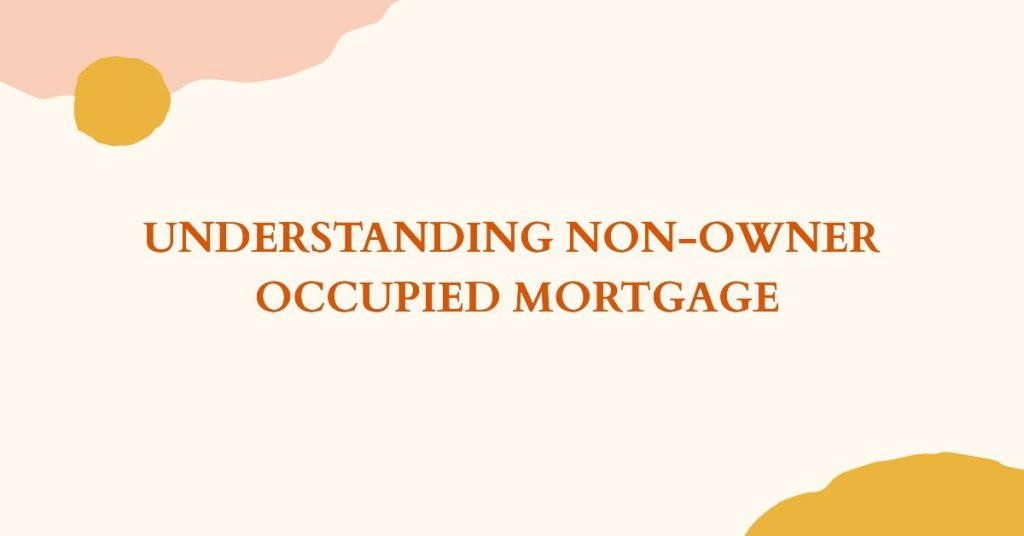 Non Owner Occupied Mortgage